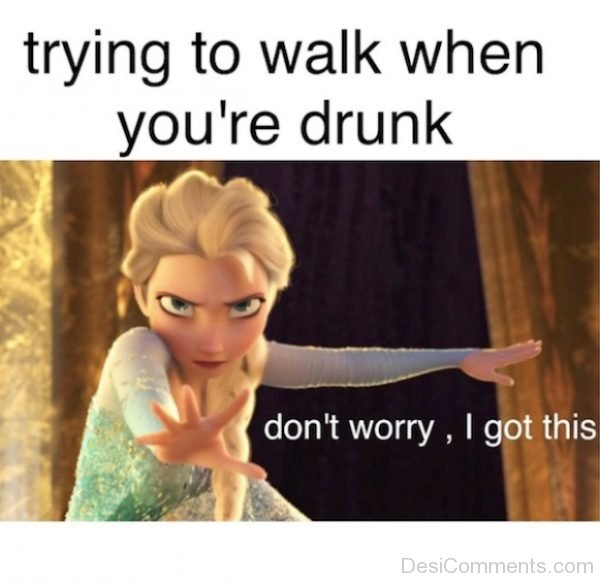 Trying To Walk When You re Drunk