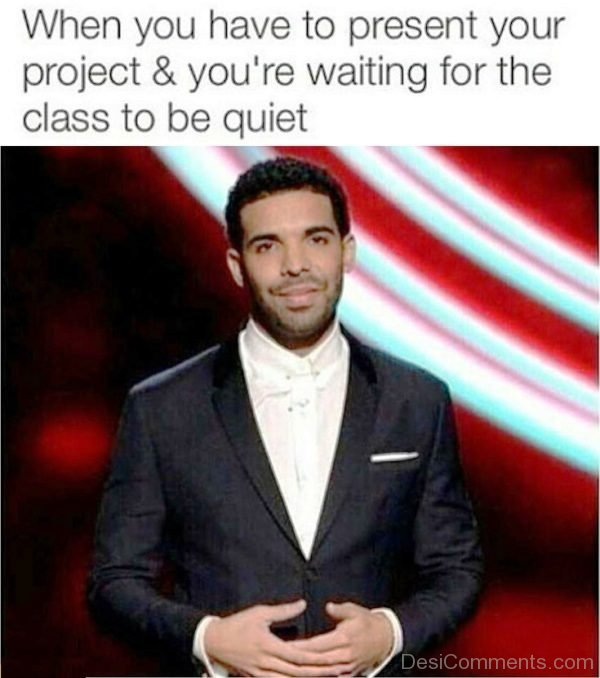 When You Have To Present Your Project