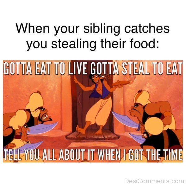 When Your Sibling Catches You