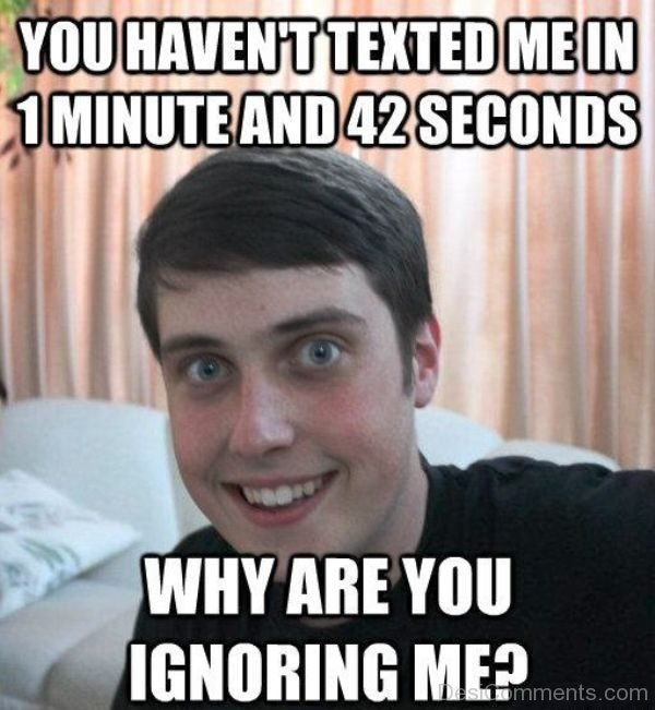 You Havent Texted Me In 1 Minute