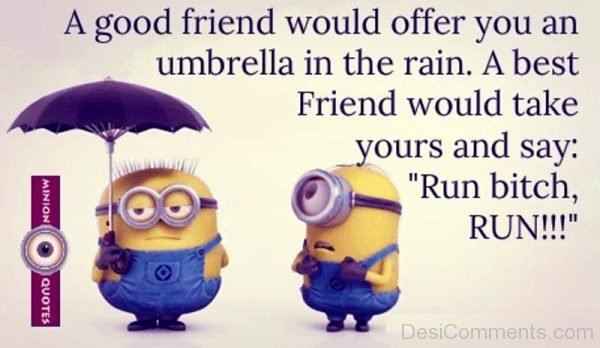 A Good Friend Would Offer You