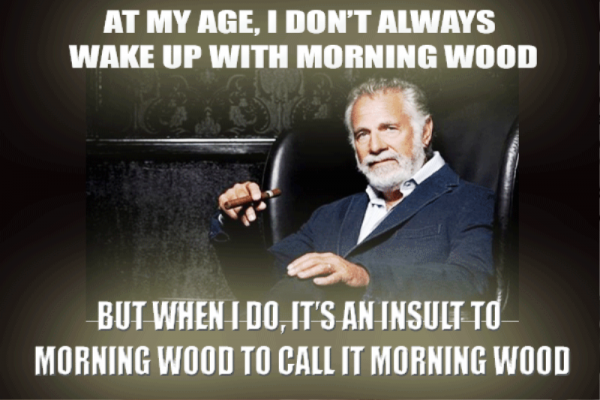 At My Age I Dont Always Wake Up