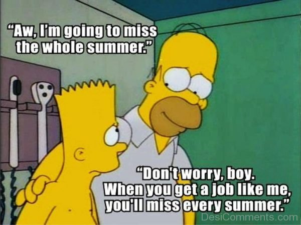 Aw Im Going To Miss The Whole Summer