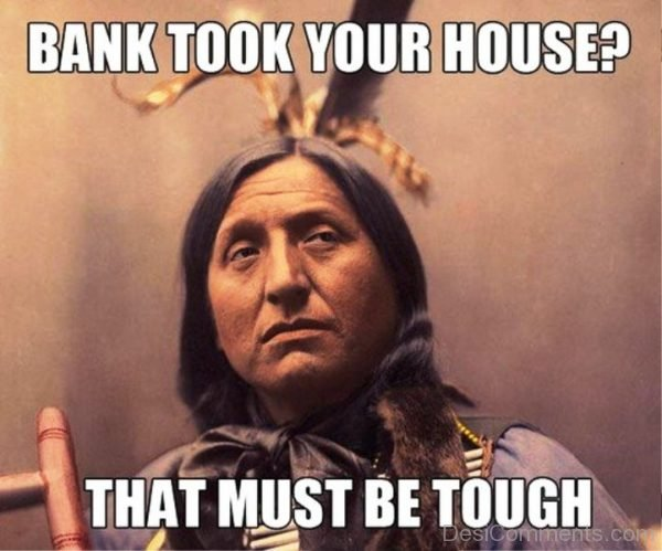 Bank Took Your House