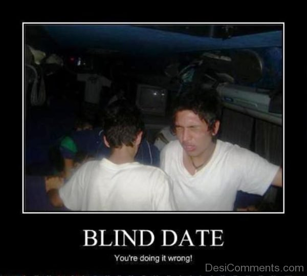 Blind Date You re Doing It Wrong