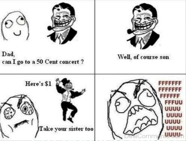 Dad Can I Got To A 50 Cent Concert