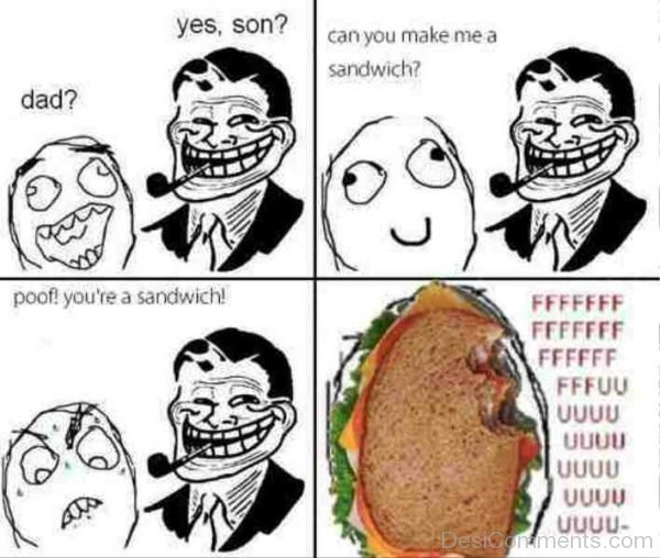 Dad Can You Make A Sandwich