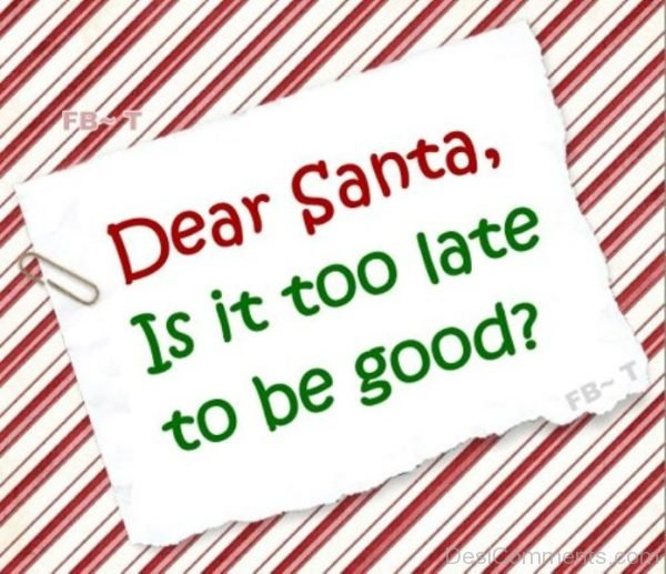 Dear Santa Its Too Late