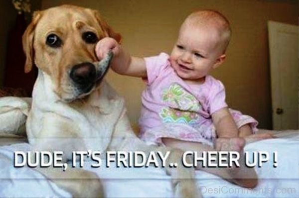Dude Its Friday