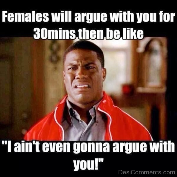 Females Will Argue With You