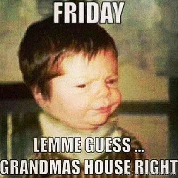 Friday Letme Guess