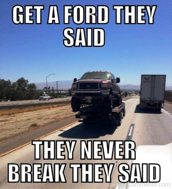 Get A Ford They Said