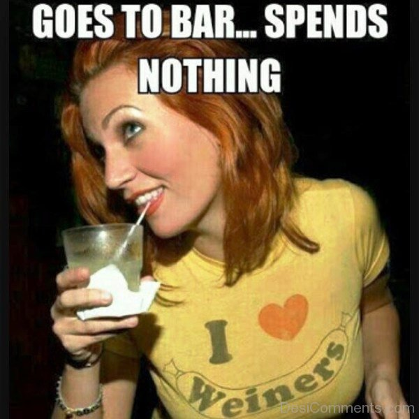 Goes To Bar Spends Nothing