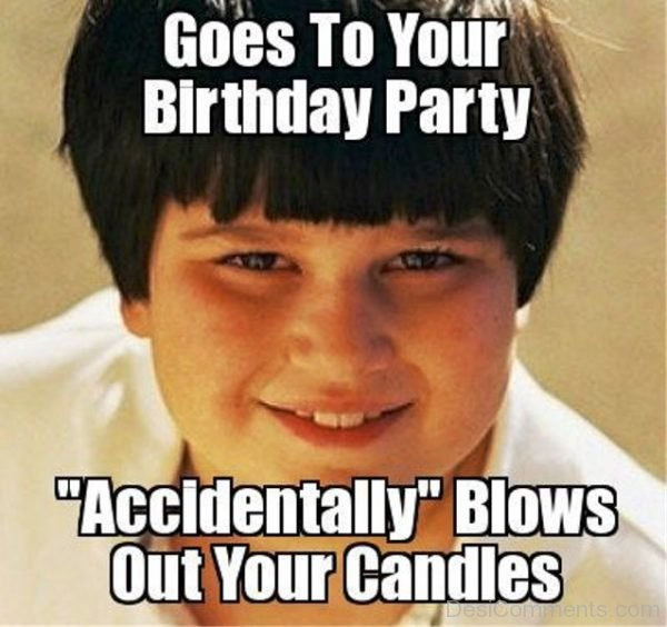 Goes To Your Birthday Party