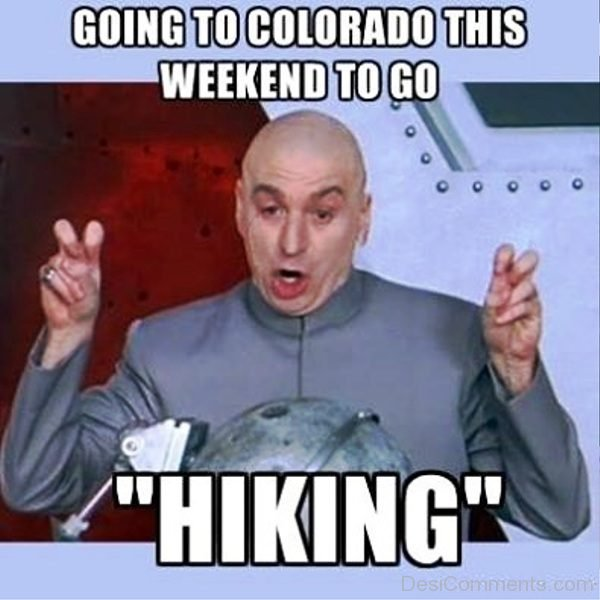 Going To Colorado This Weekend To Go