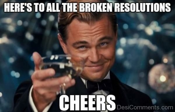 Heres To All The Broken Resolutions