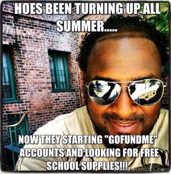 Hoes Been Turning Up All Summer