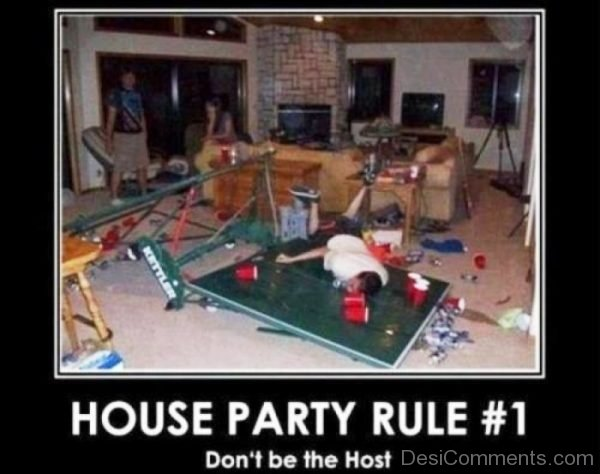 House Party Rule No 1