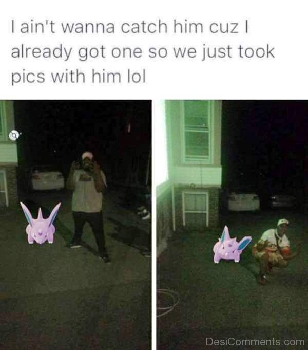 I Aint Wanna Catch Him
