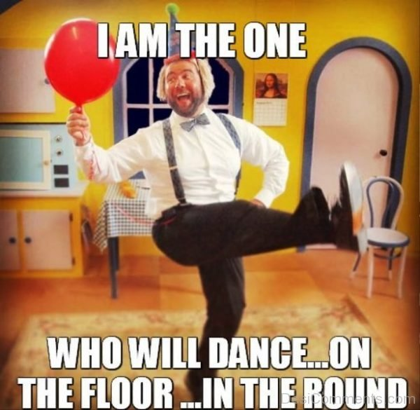 I Am The One Who Will Dance