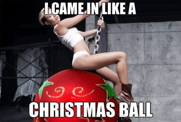 I Came In Like A Christmas Ball