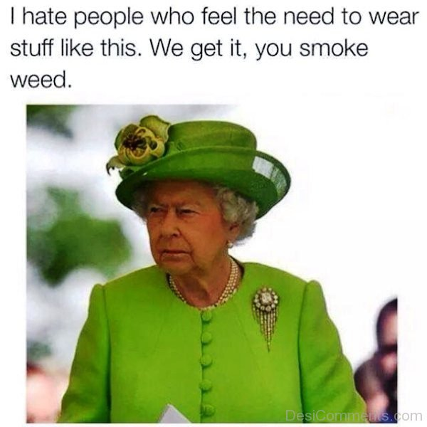I Hate People Who Feel The Need To Wear