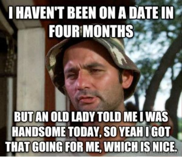 I Havent Been On A Date