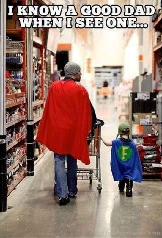 I Know A Good Dad When I See One