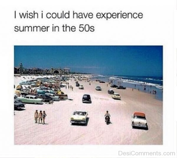 I Wish I Could Have Experince Summer