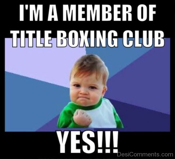 Im A Member Of Title Boxing Club