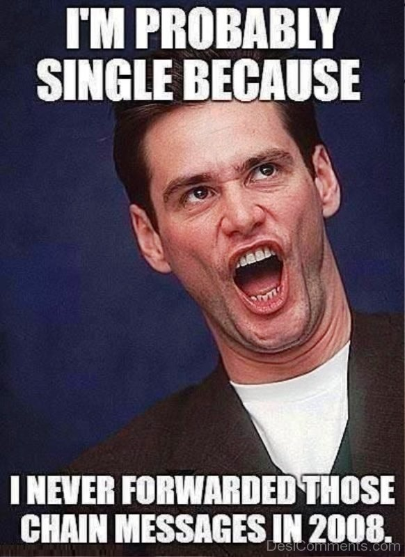 Im Probably Single Because
