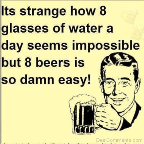 Its Strange How 8 Glasses Of Water