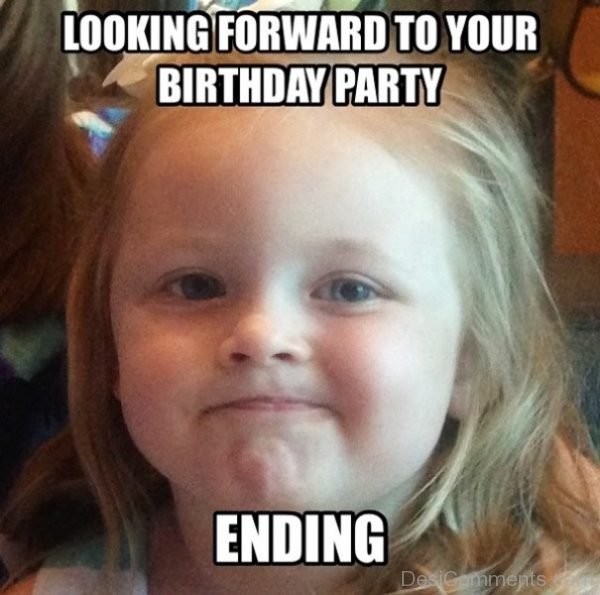 Looking Forward To Your Birthday Party