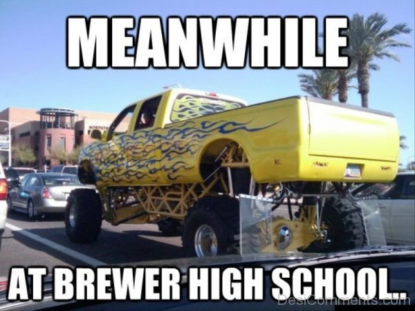 Meanwhile At Brewer High School