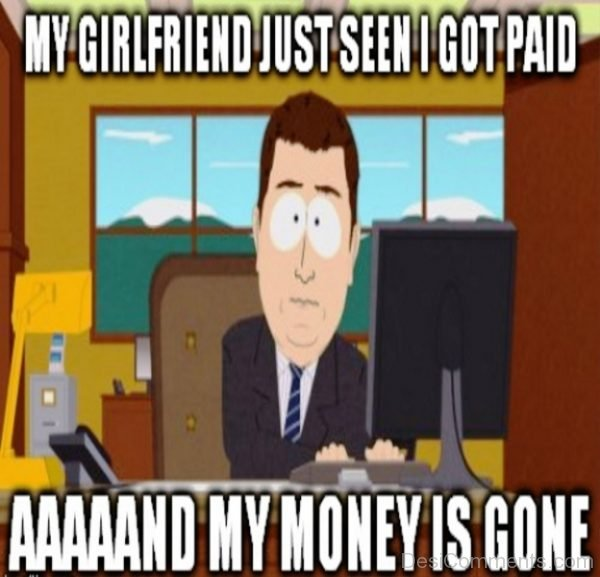 My Girlfriend Just Seen I Got Paid