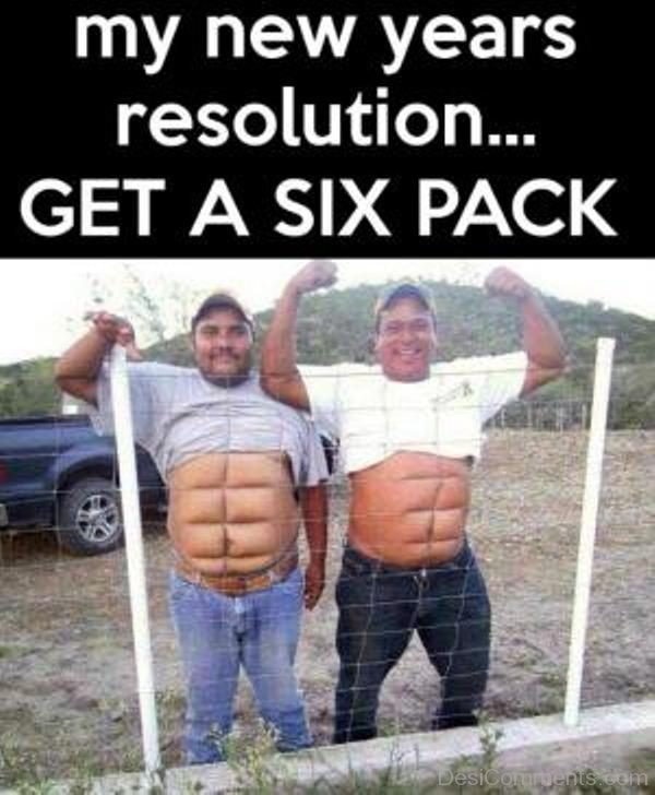 My New Years Resolution Get A Six Pack