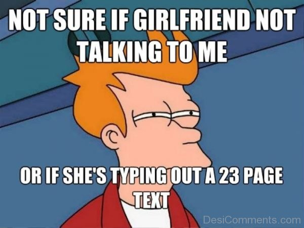 Not Sure If Girlfriend Not Talking To Me