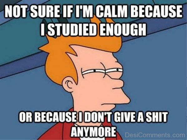 Not Sure If Im Calm