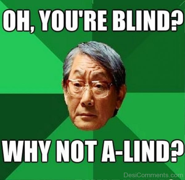 Oh You re Blind