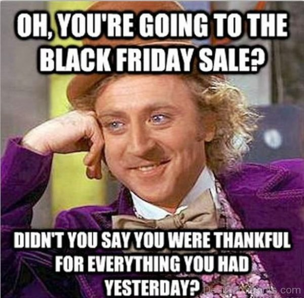 Oh You re Going To The Black Friday Sale