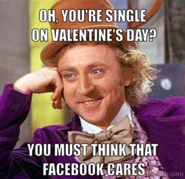 Oh, You re Single On Valentines Day