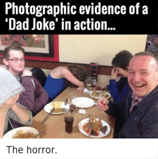 Photographic Evidence Of A Dad Joke