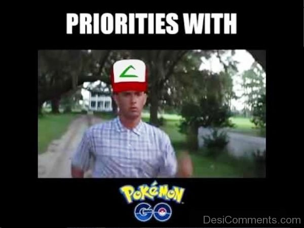 Priorities With Pokemon Go