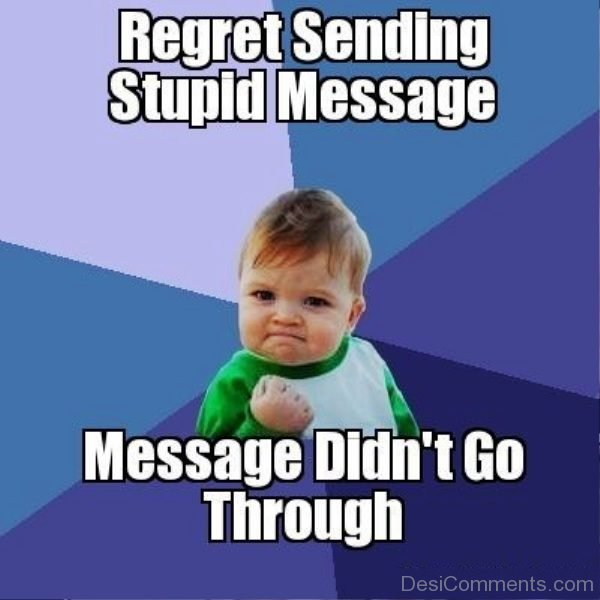 Regret Sending Stupid Message
