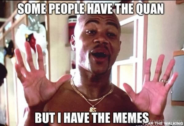 Some People Have The Quan