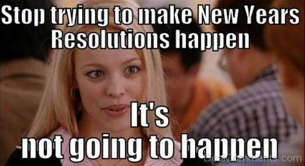 Stop Trying To Make New Years Resolutions