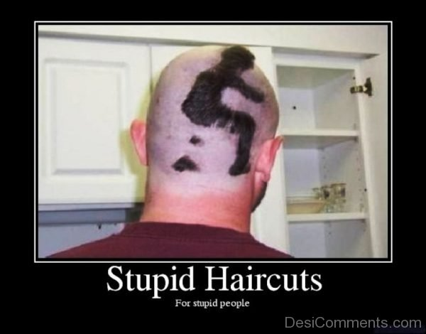 Stupid Haircuts For Stupid People