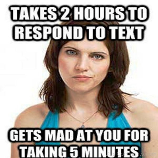 Takes 2 Hours To Respond To Text
