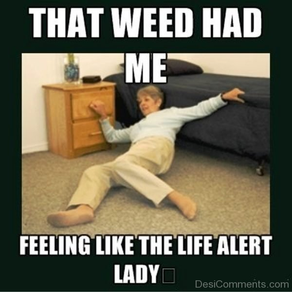 That Weed Had Me