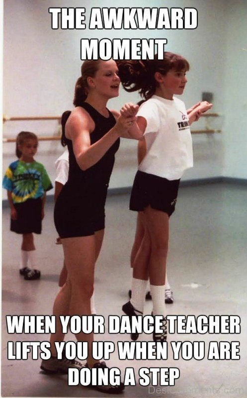 The Awkward Moment When Your Dance